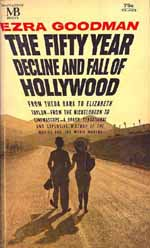 The Fifty Year Decline and Fall of Hollywood