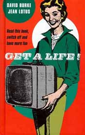 Read this book, switch off, and 'Get a Life!'