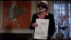 Rupert Pupkin: 'I have a gun'